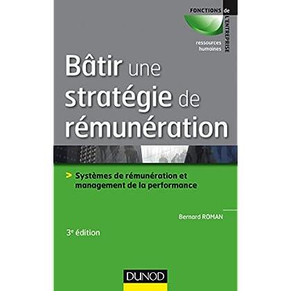Bâtir une stratégie de rémunération - 3e éd. (Fonctions de l'entreprise)