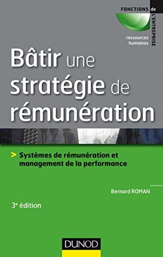 Bâtir une stratégie de rémunération - 3e éd. par Bernard Roman
