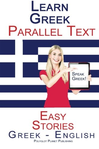 Learn Greek - Parallel Text - Easy Stories (Greek - English) por Polyglot Planet Publishing