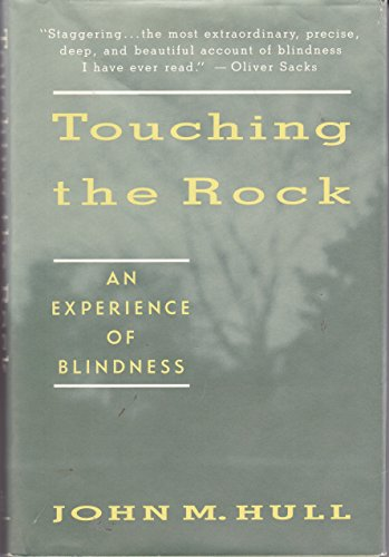 Touching the Rock: An Experience of Blindness por John M. Hull