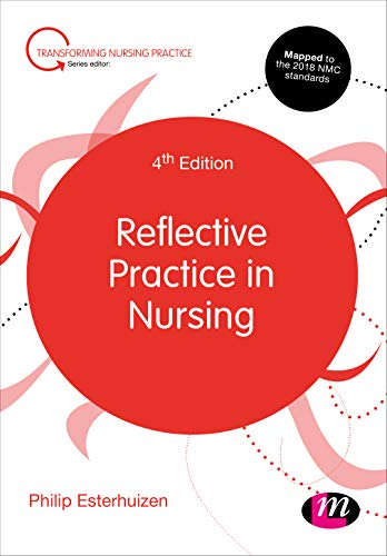 Reflective Practice in Nursing (Transforming Nursing Practice)