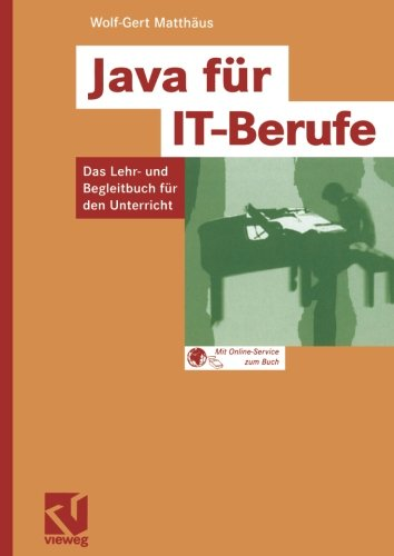 Java für IT-Berufe: Das Lehr- und Begleitbuch für den Unterricht