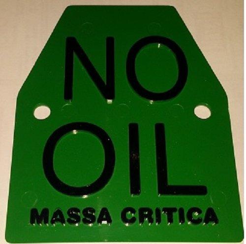 Critical mass Mass Critica Targa plate Targa bicicletta NO OIL CRITICAL MASS MASSA CRITICA Plate Critical mass nero verde in plastica plastic con scritta NO OIL massa critica in rilievo