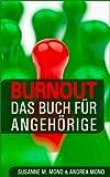 Burnout - Das Buch für Angehörige | Tipps und Hilfen zum Umgang mit Burn-out