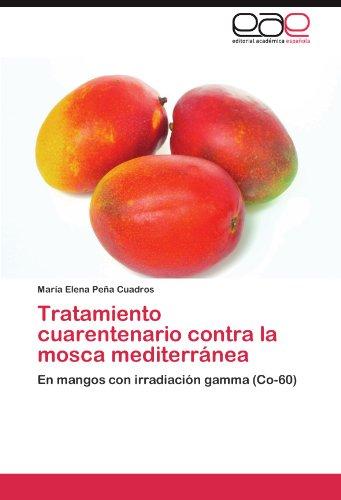 Tratamiento cuarentenario contra la mosca mediterránea: En mangos con irradiación