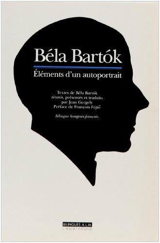 Béla Bartok. Eléments d'un autoportrait, édition bilingue hongrois-français
