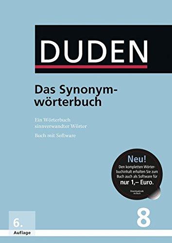 Das Synonymwörterbuch: Ein Wörterbuch sinnverwandter Wörter (Buch & Software) (Duden - Deutsche Sprache in 12 Bänden) (Wörterbuch Software)