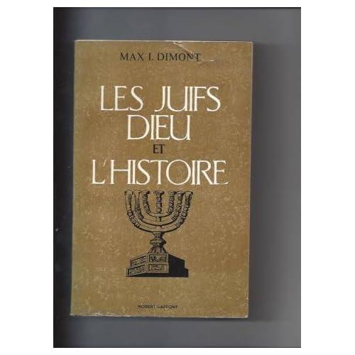 Les Juifs Dieu et l'histoire