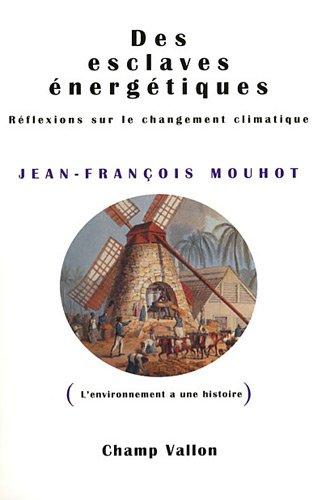 Des esclaves énergétiques: Réflexions sur le changement climatique