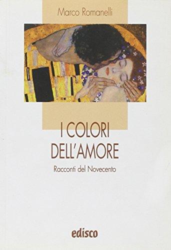 I colori dell'amore. Racconti del Novecento. Con espansione online
