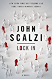 Lock In: A Novel of the Near Future (Lock In Series)
