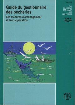 Guide Du Gestionnaire Des Pecheries: Les Mesures D'amenagement Et Leur Application par Food and Agriculture Organization of the United Nations