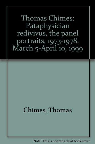 Thomas Chimes: Pataphysician Redivivus- The Panel Portraits, 1973-1978 (Portrait Panel)