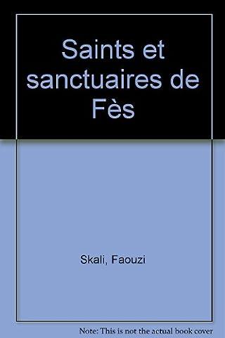 Saints et sanctuaires de Fès