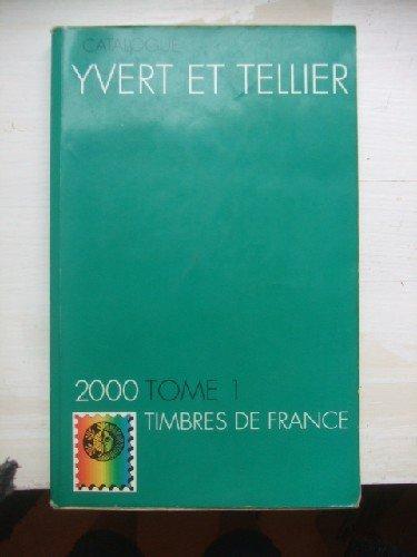 Catalogue Yvert & Tellier 2000, Tome I les timbres de France