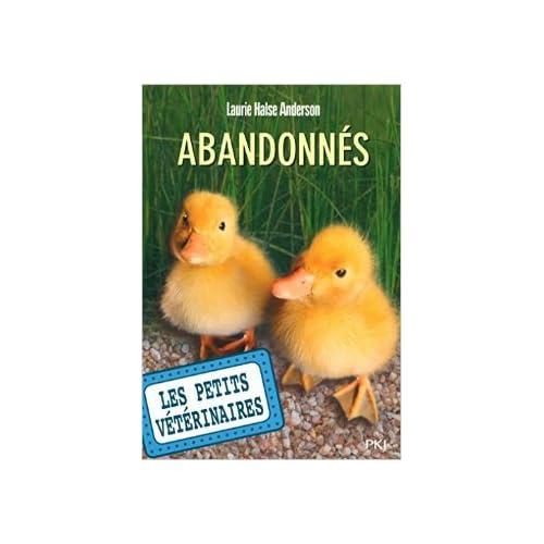 16. Les petits vétérinaires: Abandonnés de Laurie Halse ANDERSON ( 21 août 2014 )