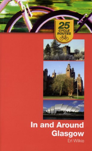 In and Around Glasgow (25 cycle routes) por Erl B. Wilkie