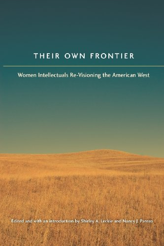 Their Own Frontier: Women Intellectuals Re-Visioning the American West (Women in the West)
