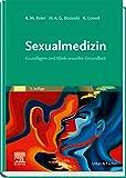 Sexualmedizin: Grundlagen und Klinik sexueller Gesundheit - Klaus M. Beier, Hartmut A.G. Bosinski, Kurt Loewit