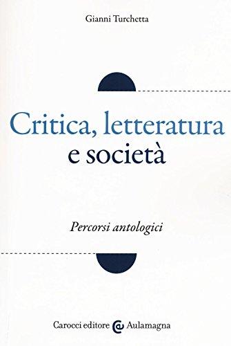Critica, letteratura e società. Percorsi antologici