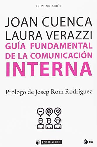 GuÍa fundamental de la comunicaciÓn interna editado por Uoc editorial