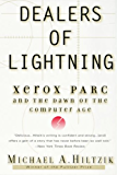 Dealers of Lightning: Xerox PARC and the Dawn of the Computer Age (English Edition)