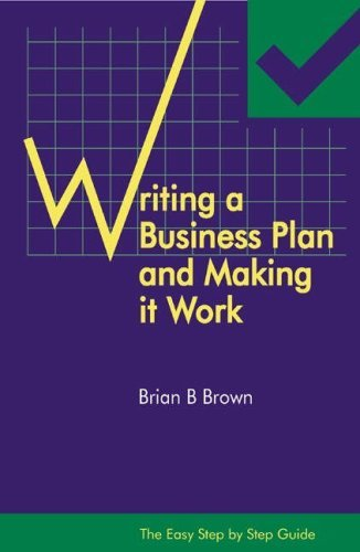 The Easy Step by Step Guide to Writing a Business Plan and Making it Work by Brian B. Brown (2006-01-16) par Brian B. Brown