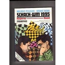 Schach-WM 1995 Kasparow - Anand: Mit einem Bericht zur WM der Micro Computer /13. ICCA 1995 in Paderborn