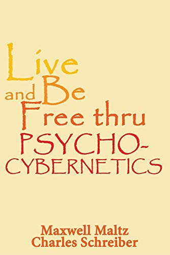 Live and Be Free Thru Psycho-Cybernetics (English Edition) eBook ...