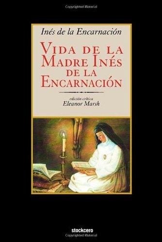 Vida de La Madre Ines de La Encarnacion por Ines De La Encarnacion