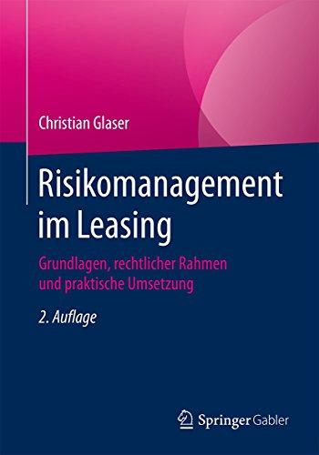 Risikomanagement im Leasing: Grundlagen, rechtlicher Rahmen und praktische Umsetzung