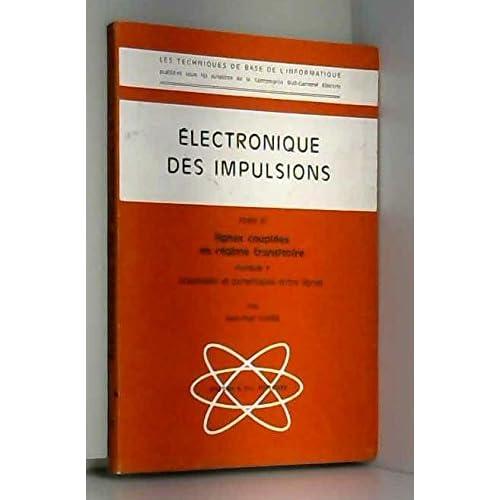 Electronique des impulsions lignes couplées en regines transitoire fascicule 1 couplages etparasitages entre lignes tome VI