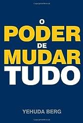 Kabbalah: O Poder de Mudar Tudo (Portuguese Edition) by Yehuda Berg (2010-03-09)