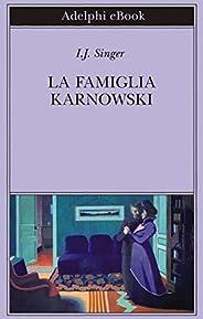 La famiglia Karnowski (Biblioteca Adelphi Vol. 602)