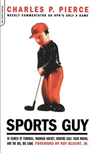 sports-guy-in-search-of-corkball-warroad-hockey-hooters-golf-tiger-woods-and-the-big-big-game-by-cha