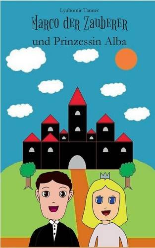 Marco der Zauberer und Prinzessin Alba