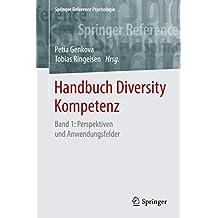 Handbuch Diversity Kompetenz: Band 1: Perspektiven und Anwendungsfelder (Springer Reference Psychologie)