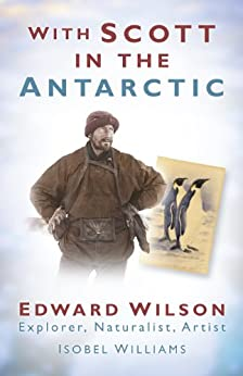With Scott in the Antarctic by [Williams, Isobel E]