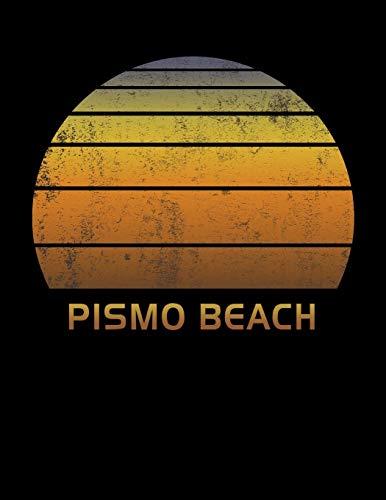 Pismo Beach: California Wide Ruled Notebook Paper For Work, Home Or School. Vintage Sunset Note Pad Journal For Family Vacations. Travel Diary Log ... & Kids With 8.5 x 11 Inch Soft Matte Cover.