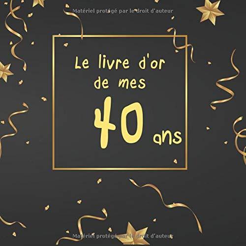 Le livre d'or de mes 40 ans: Livre à personnaliser spécial anniversaire - thème NEW BLACK & OR par  CORENTIN SMITH