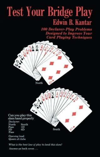 Test Your Bridge Play: 100 Declarer-Play Problems Designed to Improve Your Card Playing Techniques (Melvin Powers Self-Improvement Library)