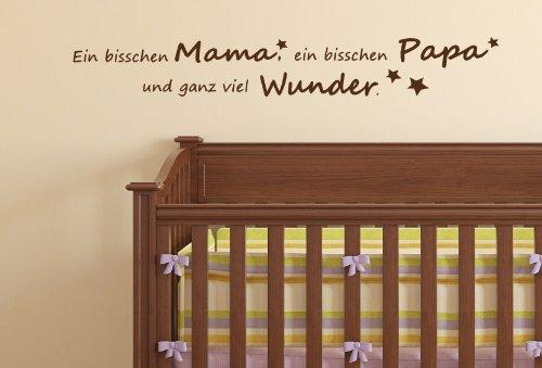 Spruch Geburt Baby - Ein bisschen Mama - Papa ... - Wandtattoo 60x9cm B272 (braun)