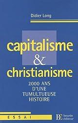 Capitalisme et christianisme : 2000 ans d'une tumulteuse histoire