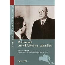 Briefwechsel der Wiener Schule, 6 Bde., Bd. 3: Briefwechsel Arnold Schönberg - Alban Berg