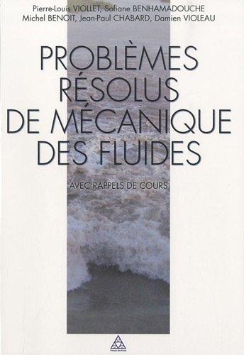 Problèmes résolus de mécanique des fluides avec rappel de cours : Ecoulements incompressibles dans les circuits, canaux et rivières, autour de structures et dans l'environnement