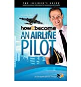 [How to Become an Airline Pilot * *] [by: Lee Woolaston]