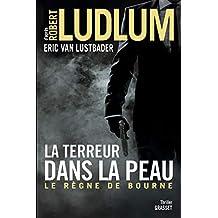 La terreur dans la peau: Le règne de Bourne - traduit de l'anglais (Etats-Unis) par Florianne Vidal