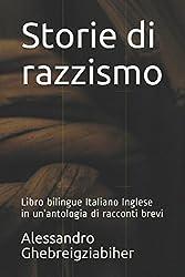 Storie di razzismo: Libro bilingue Italiano Inglese in un'antologia di racconti brevi