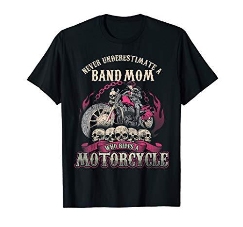 Band Mom Biker Chick Lady Motorrad nie unterschätzen T-Shirt -