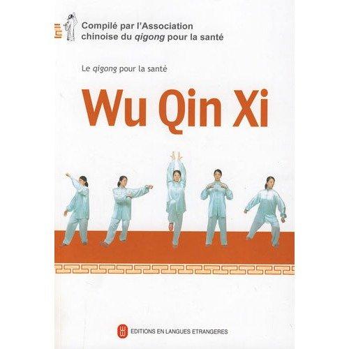 Wu Qin Xi - Le qigong pour la sante par Wu Qin Xin
